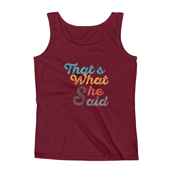 That's What She Said Ladies' Tank